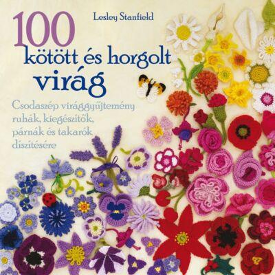 100 kötött és horgolt virágok